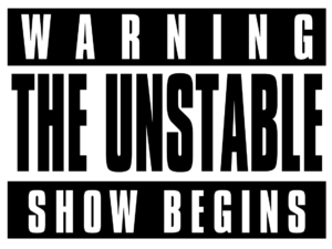 Unstable Show